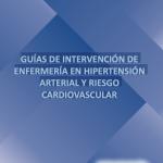 Guías de intervención de enfermería en hipertensión arterial y riesgo cardiovascular